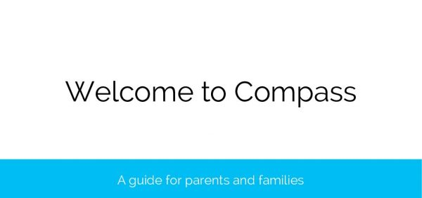 Welcome to Compass - A Guide to Parents and Families